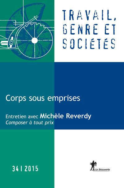 Revue Travail, genre et sociétés numéro 34 Corps sous emprises