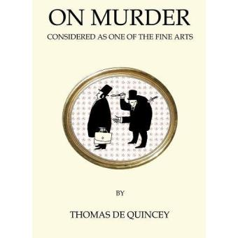 On Murder: Considered as One of the Fine Arts