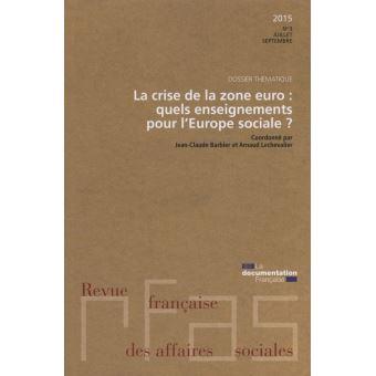 la crise de la zone euro quels enseignements pour l 39 europe sociale edition 2015 tome 23. Black Bedroom Furniture Sets. Home Design Ideas