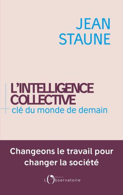 L'intelligence collective. Clé du monde de demain - 9791032904589 - 14,99 €