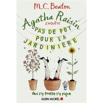 Agatha Raisin enquête 3: pas de pot pour la jardinière.
