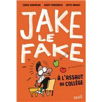 Jake le Fake - tome 1 A l'assaut du collège