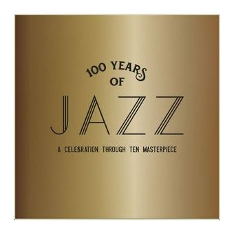 100 Years of Jazz A Celebration Through Ten Masterpieces