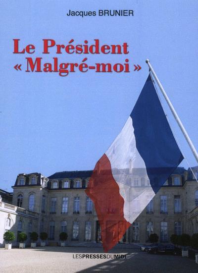 Le président « malgré-moi »