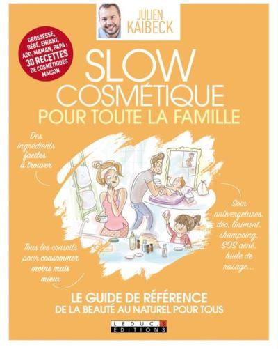 Slow Cosmétique pour toute la famille - Le guide de référence - une peau saine au naturel pour tous - 9791028508753 - 14,99 €