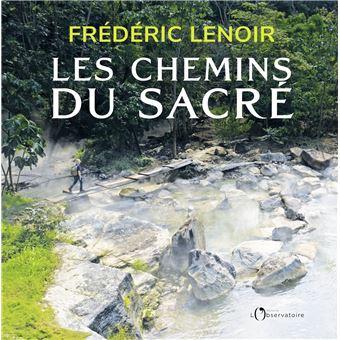 Les chemins du sacré - broché - Frédéric Lenoir - Achat Livre | fnac