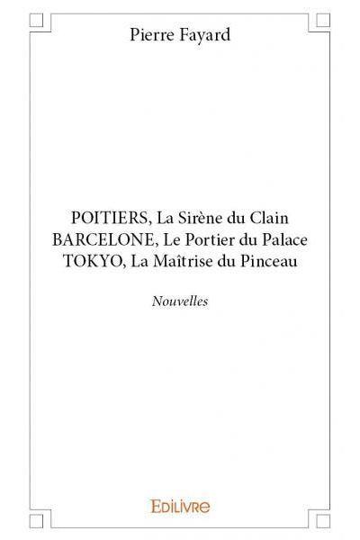 Poitiers, La Sirène du Clain Barcelone, Le Portier du Palace Tokyo, La Maîtrise du Pinceau