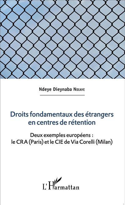Droits fondamentaux des étrangers en centres de rétention