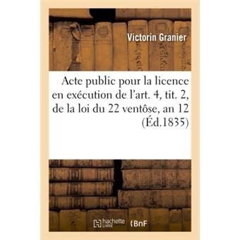 Acte public pour la licence : en execution de l'art. 4, tit.