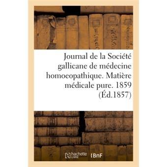 Journal de la Société gallicane de médecine homoeopathique. Matière médicale pure. 1859