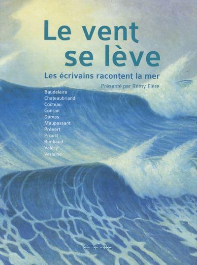 Le vent se lève : les écrivains racontent la mer