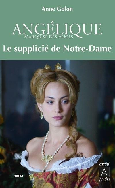 Angélique, Le supplicié de Notre-Dame t.4 - éd. augmentée poche
