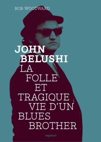 John Belushi, la folle et tragique vie d'un Blues Brother - 9791023900927 - 13,99 €