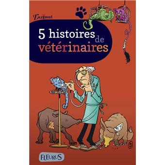 5 Histoires De Veterinaires