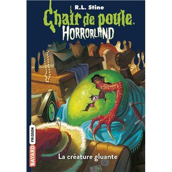 Chair De Poule La Creature Gluante Tome 07 Horrorland