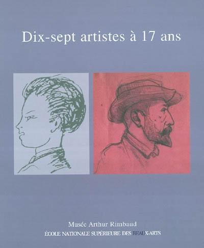 Dix-sept artistes à 17 ans