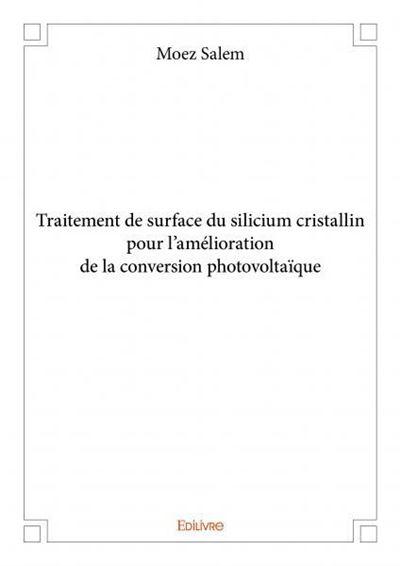 Traitement de surface du silicium cristallin pour l'amélioration de la conversion photovoltaïque