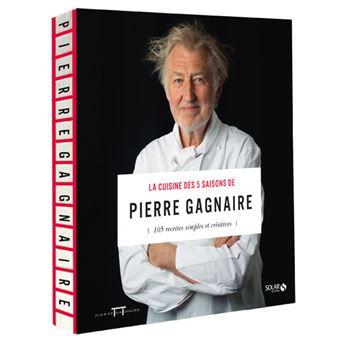 La cuisine des 5 saisons de Pierre Gagnaire NE