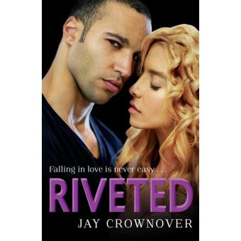 Riveted Saints Of Denver Book 3 Epub Jay Crownover Achat