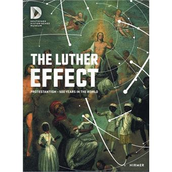 LUTHER EFFECT. PROTESTANTISM - 500 YEARS IN THE WORLD
