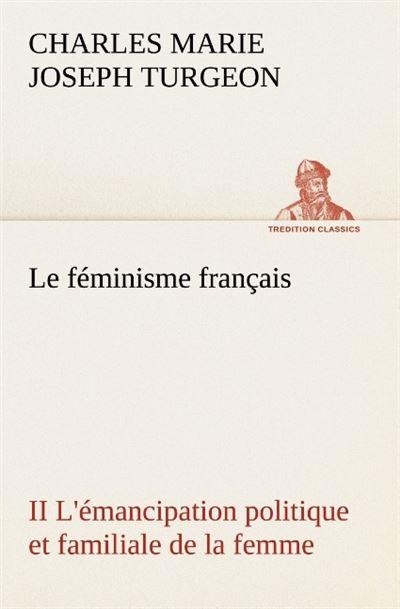 Le feminisme francais ii l emancipation politique et familia