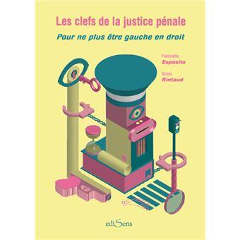 Les clefs de la justice penale pour ne plus etre a gauche