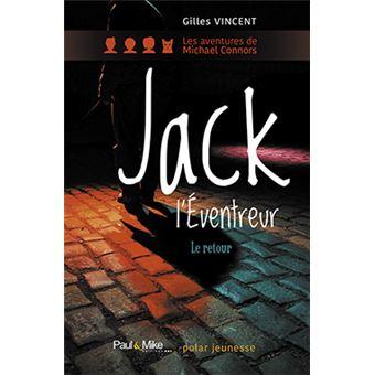 jack l 39 ventreur le retour broch gilles vincent achat livre ou ebook fnac. Black Bedroom Furniture Sets. Home Design Ideas