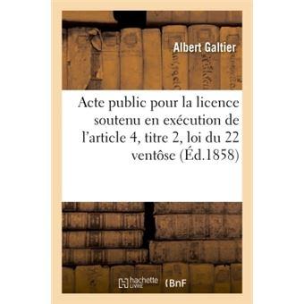 Acte public pour la licence : soutenu en execution de l'arti
