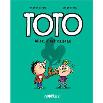TotoToto - Allez, c'est cadeau !