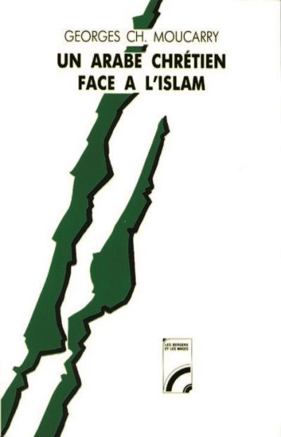 Un arabe chrétien face à l'Islam