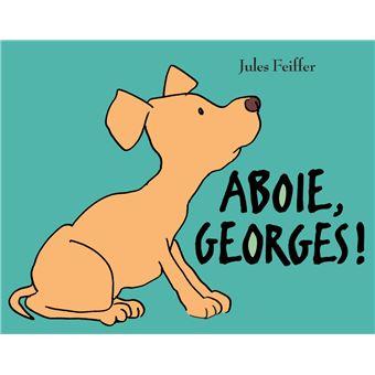 Aboie georges - cartonné - Jules Feiffer - Achat Livre | fnac