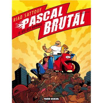 Pascal BrutalLe roi des hommes