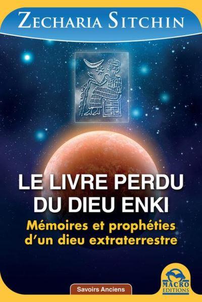 Le livre perdu du dieu Enki - Mémoires et prophéties d'un dieu extraterrestre - 9788862299695 - 15,99 €