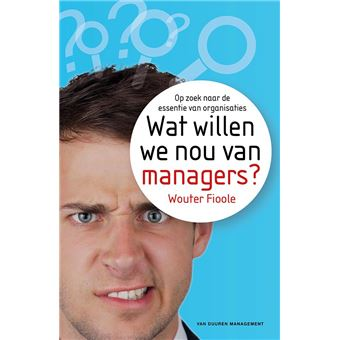 Wat willen we nou van managers?