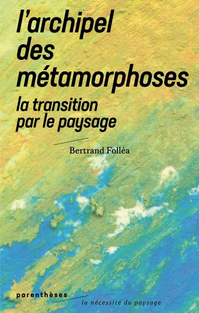 Le projet de paysage, une approche non techniciste de la transition ?