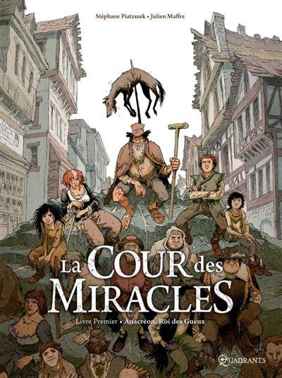 La cour des miracles T01 - Anacréon, Roi des gueux