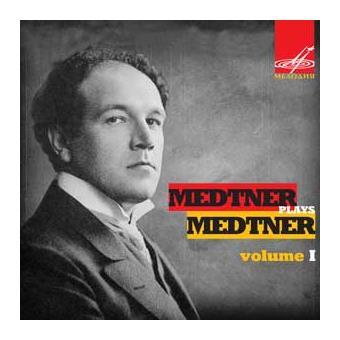 Medtner spielt Medtner Vol.1