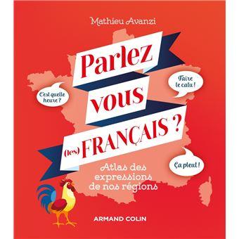 Parlez Vous Les Francais Atlas Des Expressions De Nos Regions