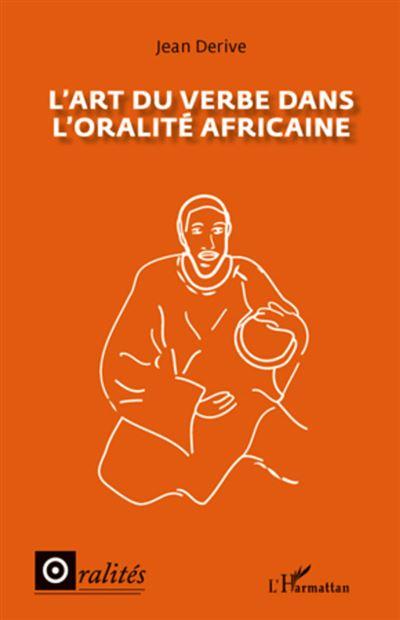 L'art du verbe dans l'oralité africaine