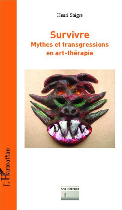 Survivre, mythes et transgressions en art thérapie