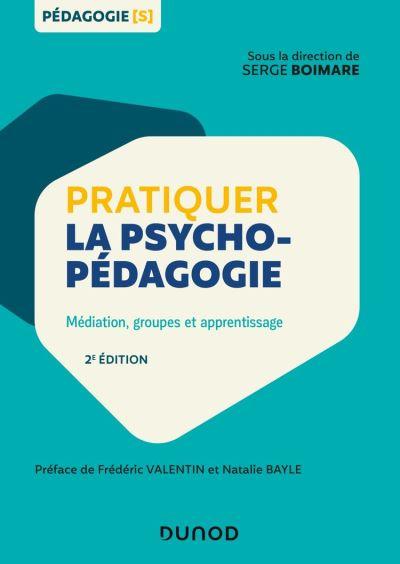 Pratiquer la psychopédagogie - Médiation, groupes et apprentissage - 9782100797714 - 14,99 €