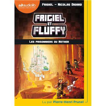 Frigiel Et Fluffy Livre Audio 1 Cd Mp3 Tome 2 Frigiel Et Fluffy 2 Les Prisonniers Du Nether