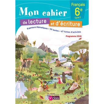 Mon Cahier De Lecture Et D Ecriture Francais 6e 2016 Cahier Eleve