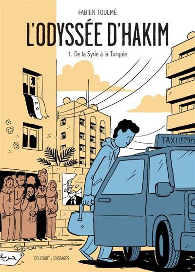 L'Odyssée d'Hakim - De la Syrie à la Turquie Tome 01 - L'Odyssée d'Hakim -  Fabien Toulmé, Fabien Toulmé, Fabien Toulmé - cartonné - Achat Livre ou  ebook | fnac