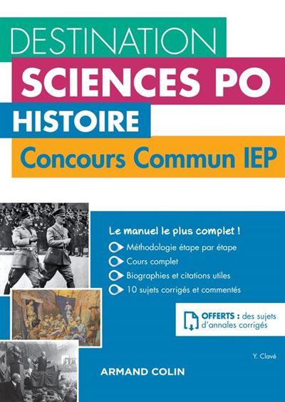 Destination Sciences Po - Histoire Concours commun IEP - Cours, méthodologie, annales - 9782200624361 - 16,99 €