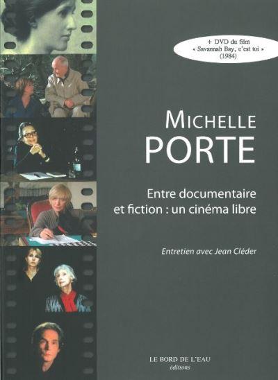 Michelle Porte entre documentaire et fiction, un cinéma libre