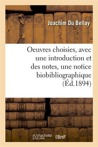 Oeuvres choisies, avec une introduction et des notes, une notice biobibliographique et des sonnets