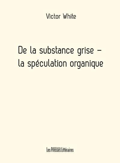 De la substance grise