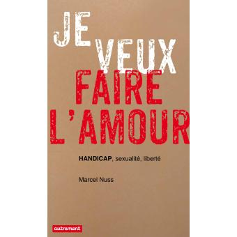 je veux faire l 39 amour broch marcel nuss livre tous les livres la fnac. Black Bedroom Furniture Sets. Home Design Ideas