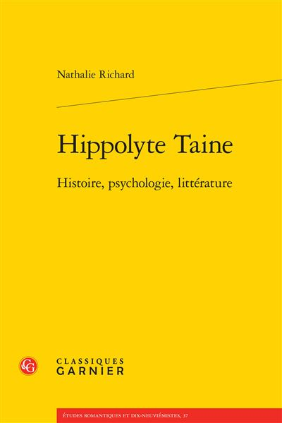 Hippolyte taine - histoire, psychologie, littérature